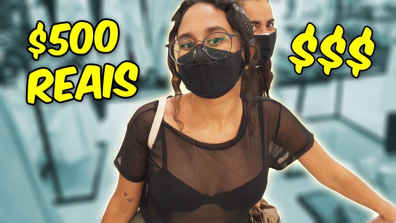 DEI 500 REAIS PRA MINHA NAMORADA GASTAR COMIGO