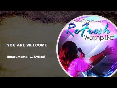 YOU ARE WELCOME by Psalmist Raine Instrumental w/Lyrics