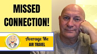 Missed Connection! When EVERYTHING goes wrong at the airport
