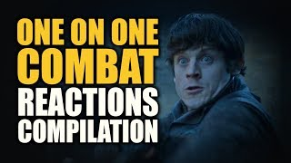 Game of Thrones Season 6   ONE ON ONE COMBAT Reactions Compilation