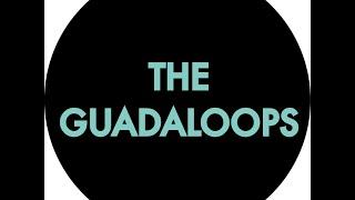 The Guadaloops - El Loco