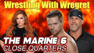 The Marine 6: Close Quarters | Wrestling With Wregret