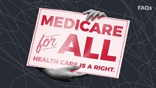 Pros and cons of Warren, Sanders' Medicare for All plan | Just The FAQs