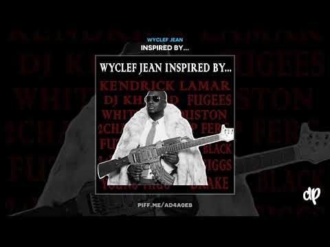 Wyclef Jean - Inspired By DJ Khaled and Carlos Santana Feat Riley [Inspired By...]