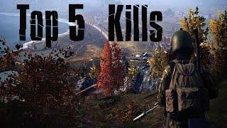 Top 5 Kills - DayZ Standalone 2K Special