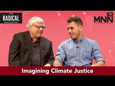 The Radical Imagination: Imagining Climate Justice