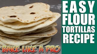 Easy Flour Tortillas Recipe !