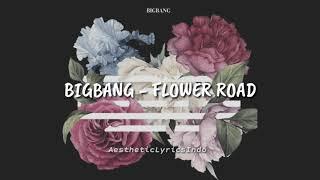 BIGBANG - FLOWER ROAD '꽃 길' (Indo Lirik)