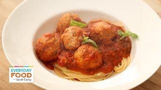 Turkey Meatballs And Spaghetti - Everyday Food With Sarah Carey
