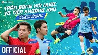 TRẬN BÓNG HÀI HƯỚC VÔ TIỀN KHOÁNG HẬU GIỮA TUYỂN THỦ QUỐC GIA VÀ STREAMER TRIỆU VIEW - FIFA ONLINE 4