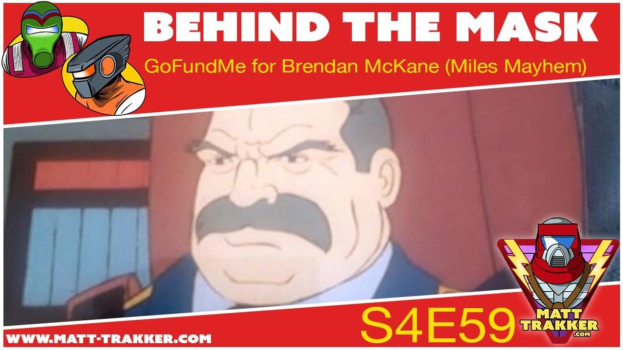 GoFundMe for Brendan McKane (Miles Mayhem) - S4E59