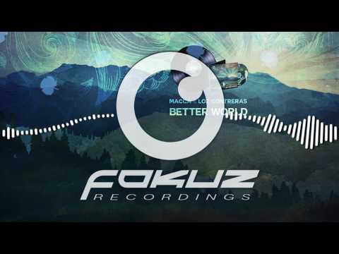 Macca & Loz Contreras - Better World (Lenzman Remix)
