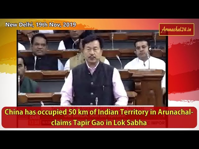 China has occupied 50 km of Indian Territory in Arunachal- claims Tapir Gao in LS