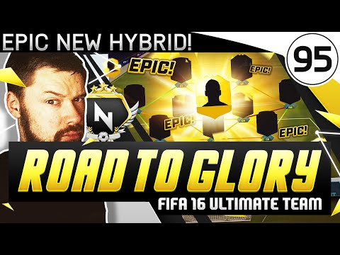 EPIC NEW HYBRID! - FUT ROAD TO GLORY!! - #95 - FIFA 16 Ultimate Team