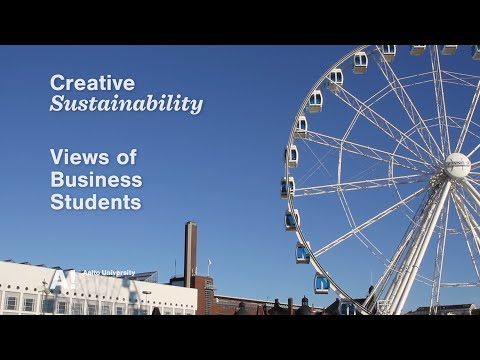 Master's Programme in Creative Sustainability - Aalto University School of Business