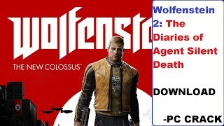How to download Wolfenstein 2: The Diaries of Agent Silent Death |PC CRACK