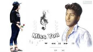 //Miss you  Sad song. ( Amit saini)