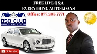 FREE LIVE Q&A: Auto Loans, Good Or Bad Credit Auto Loans, Interest Rates, Trading In Your Car