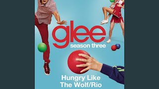 Watch Glee Cast Hungry Like The Wolf  Rio video