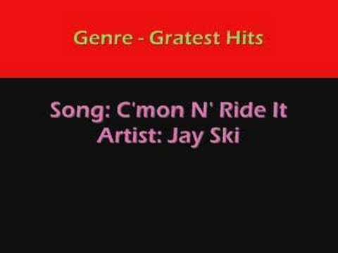 C'mon N' Ride It  (The Train) - Jay Ski (Greatest Hits)