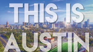 This is Austin - Aerial Scenes from Austin, Texas