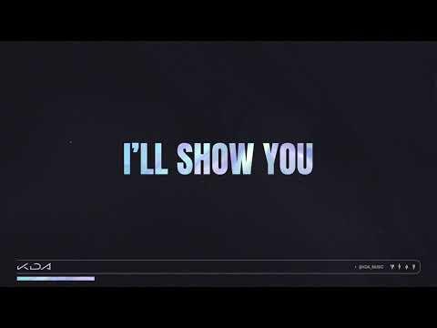 Youtube: I'LL SHOW YOU (feat. TWICE, Bekuh BOOM, Annika Wells) / K/DA