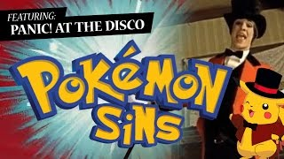 Pokémon Sins (MASHUP) feat. Panic! at the Disco & Jason Paige
