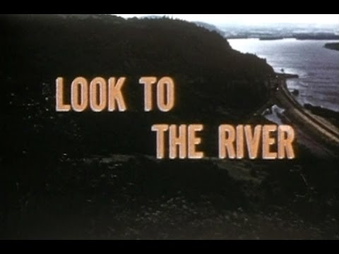 Look to the River: Columbia River Opens New Opportunities for Enterprise (1954)