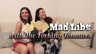 Mad Libs with The Forking Tomatoes