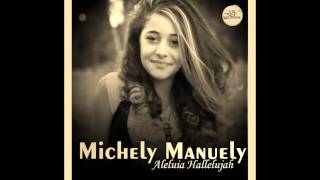 Michely Manuely - Testify To Love - Aleluia Hallelujah