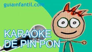 Karaoke para niños. Pin Pon