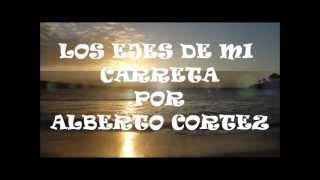 ALBERTO CORTEZ en LOS EJES DE MI CARRETA