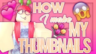 HOW TO MAKE A ROBLOX THUMBNAIL || How I Make Thumbnails Tutorial