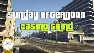 GTA Online Sunday Afternoon Casino Grind