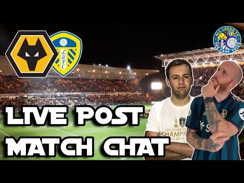WOLVES V LEEDS - LIVE POST MATCH REACTION