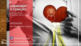 Movimento 70x7 - Guardando o Coração - Rev. Alessando Capelari - 06/02/2021