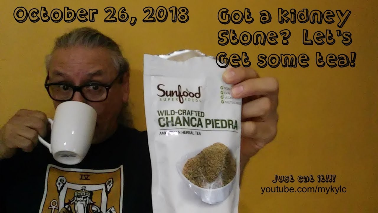 Chanca Piedra tea   lets make a cup and get rid of those kidney stones!!!!!