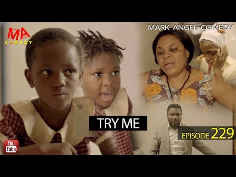 TRY ME (Mark Angel Comedy) (Episode 229)