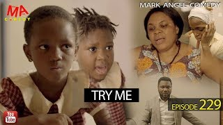 TRY ME Mark Angel Comedy Episode 229