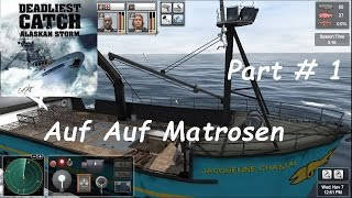 Lets Play Deadliest Catch Alaskan Storm Part # 1 Auf Auf Matrosen