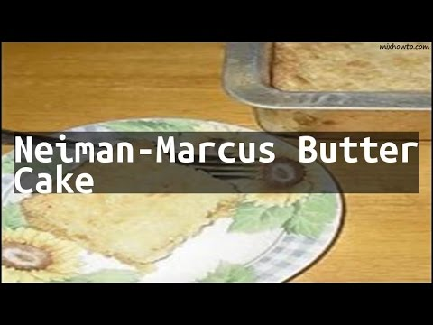 Recipe Neiman-Marcus Butter Cake