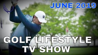 GOLF LIFESTYLE TV SHOW - JUNE EPISODE
