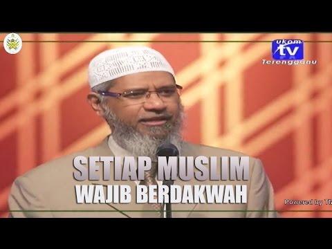Setiap Muslim Wajib Berdakwah | Dr. Zakir Naik