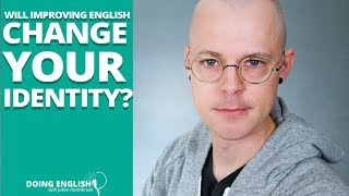 Will Improving English Change Your Identity?