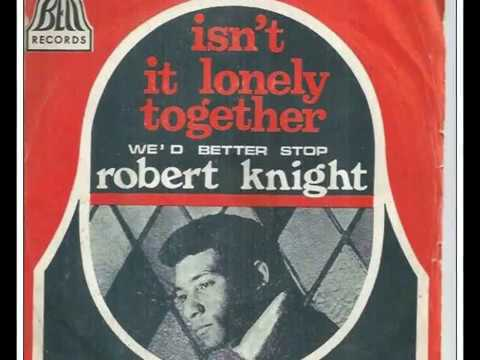Robert Knight Isnt It Lonely Together 1968 My Extended Version!