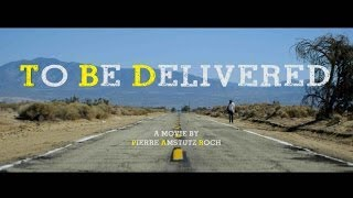 To Be Delivered (Official Trailer 2014)