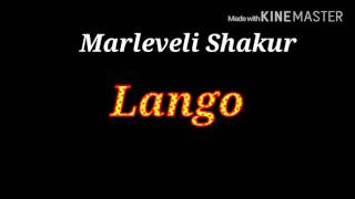 Lango(Slang) by Marleveli Shakur w/lyrics