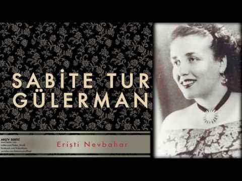 Sabite Tur Gülerman - Erişti Nevbahar [ Arşiv Serisi © 1999 Kalan Müzik ]