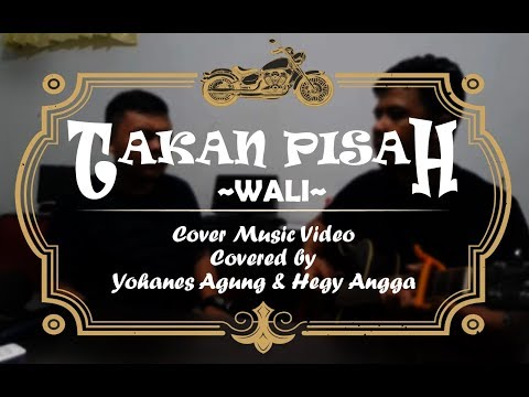 Wali - Takkan Pisah (Cover Music Video)