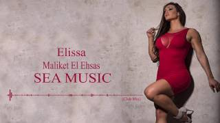 Elissa Maliket El Ehsas (Club Mix)